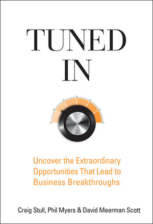 Tuned In: Uncover the Extraordinary Opportunities That Lead to Business Breakthroughs (047026036X) cover image