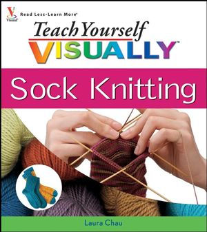 Teach Yourself VISUALLY Sock Knitting (047027896X) cover image