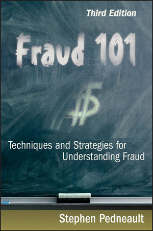 Fraud 101: Techniques and Strategies for Understanding Fraud, 3rd Edition