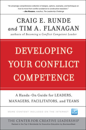 Developing Your Conflict Competence: A Hands-On Guide for Leaders, Managers, Facilitators, and Teams (047050546X) cover image