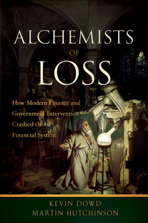 Alchemists of Loss: How modern finance and government intervention crashed the financial system (047068996X) cover image