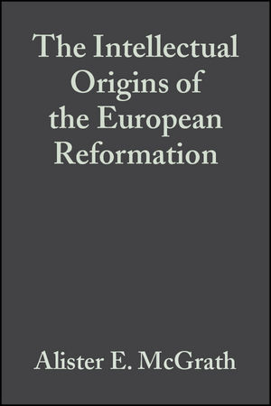 The Intellectual Origins of the European Reformation, 2nd Edition (047077696X) cover image