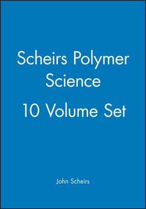 Scheirs Polymer Science, 10 Volume Set