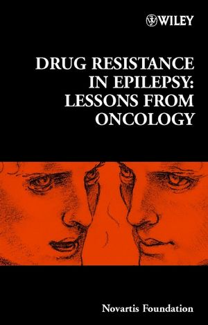 Drug Resistance in Epilepsy: Lessons from Oncology - No. 243 (047084146X) cover image