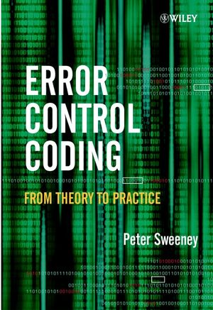 Error Control Coding: From Theory to Practice