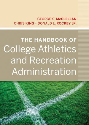 The Handbook of College Athletics and Recreation Administration (047087726X) cover image