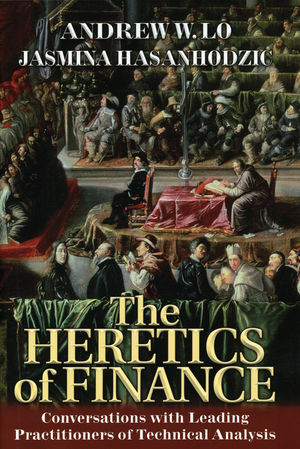 The Heretics of Finance: Conversations with Leading Practitioners of Technical Analysis (047088536X) cover image