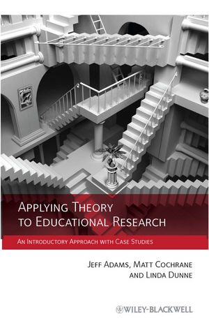 Applying Theory to Educational Research: An Introductory Approach with Case Studies (047097236X) cover image
