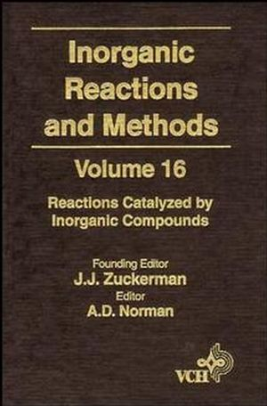 Inorganic Reactions and Methods, Volume 16, Reactions Catalyzed by Inorganic Compounds