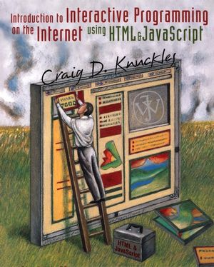 Introduction to Interactive Programming on the Internet: Using HTML and JavaScript (047138366X) cover image
