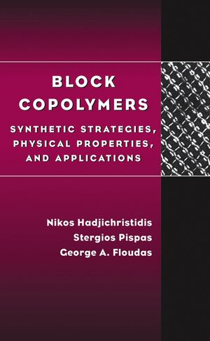 Block Copolymers: Synthetic Strategies, Physical Properties, and Applications (047139436X) cover image
