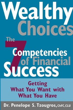 Wealthy Choices: The Seven Competencies of Financial Success (047145396X) cover image