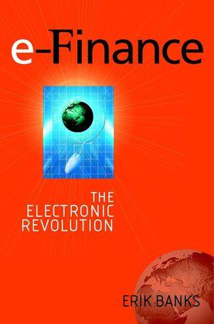 e-Finance: The Electronic Revolution