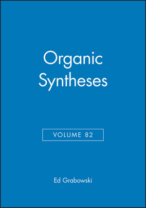 Organic Syntheses, Volume 82