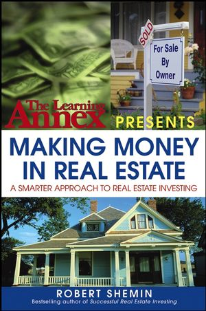 The Learning Annex Presents Making Money in Real Estate: A Smarter Approach to Real Estate Investing