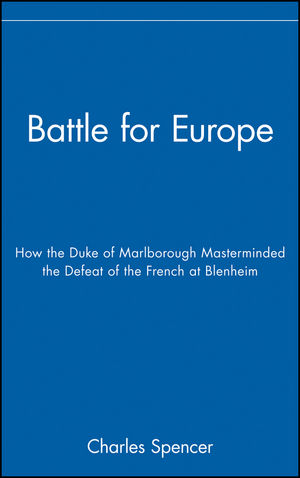 Battle for Europe: How the Duke of Marlborough Masterminded the Defeat of the French at Blenheim (047171996X) cover image