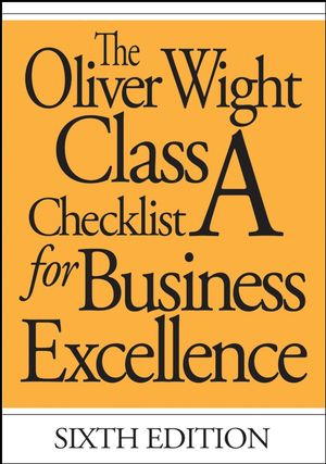 The Oliver Wight Class A Checklist for Business Excellence, 6th Edition