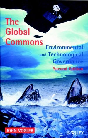 The Global Commons: Environmental and Technological Governance, 2nd Edition (047198826X) cover image