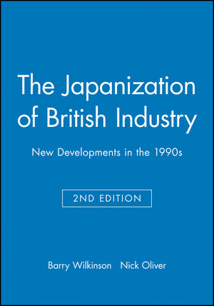 The Japanization of British Industry: New Developments in the 1990s, 2nd Edition