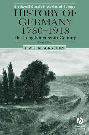 History of Germany 1780-1918: The Long Nineteenth Century, 2nd Edition (063123196X) cover image