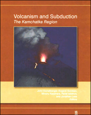 Volcanism and Subduction: The Kamchatka Region, Volume 172 (087590436X) cover image
