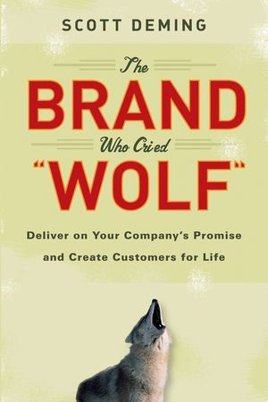 The Brand Who Cried Wolf: Deliver on Your Company