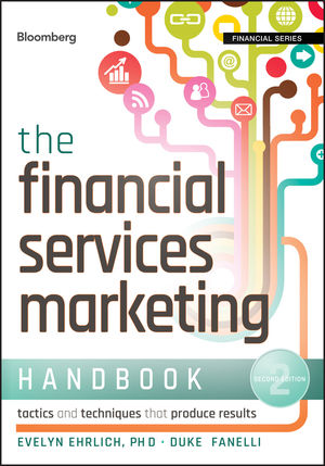 The Financial Services Marketing Handbook: Tactics and Techniques That Produce Results, 2nd Edition (111823636X) cover image
