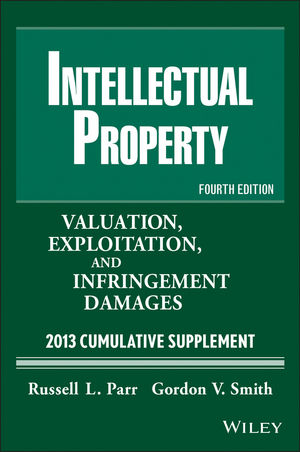 Intellectual Property: Valuation, Exploitation and Infringement Damages 2013 Cumulative Supplement, 11th Edition (111836306X) cover image
