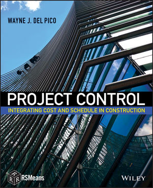 Project Control: Integrating Cost and Schedule in Construction (111842106X) cover image