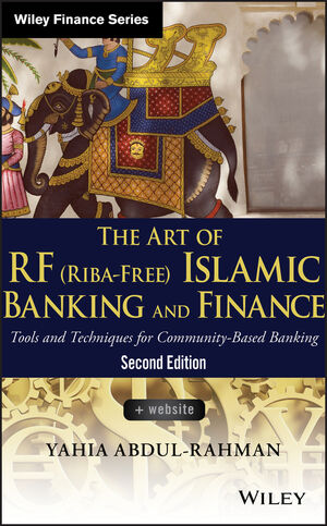 The Art of RF (Riba-Free) Islamic Banking and Finance: Tools and Techniques for Community-Based Banking, 2nd Edition  (111877096X) cover image