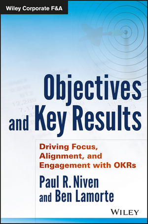 Objectives and Key Results: Driving Focus, Alignment, and Engagement with OKRs (111925566X) cover image