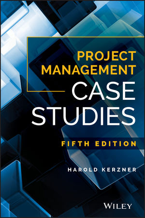 Project Management Case Studies, Fifth Edition (111938916X) cover image