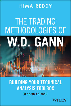 The Trading Methodologies of W.D. Gann: Building Your Technical Analysis Toolbox, 2nd Edition