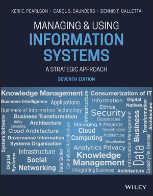 Managing And Using Information Systems A Strategic Approach 7th Edition Wiley