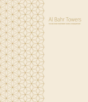 Al Bahr Towers: The Abu Dhabi Investment Council Headquarters