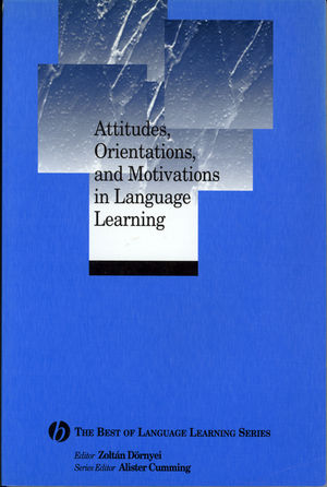 Attitudes, Orientations, and Motivations in Language Learning: Advances in Theory, Research, and Applications (140511116X) cover image