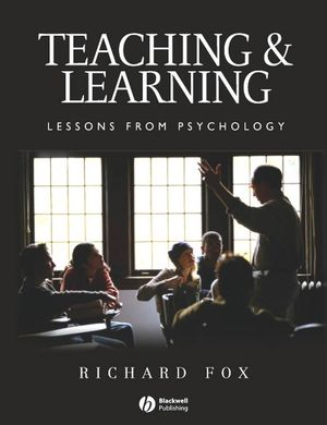 Teaching and Learning: Lessons from Psychology (140511486X) cover image