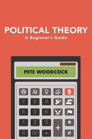 Political Theory: A Beginner's Guide