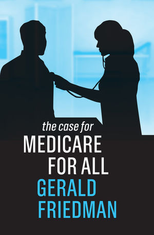 The Case for Medicare for All