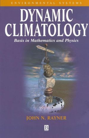 Dynamic Climatology: Basis in Mathematics and Physics (157718016X) cover image
