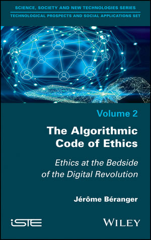 The Algorithmic Code of Ethics: Ethics at the Bedside of the Digital Revolution