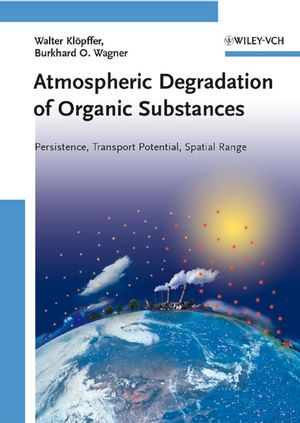 Atmospheric Degradation of Organic Substances: Persistence, Transport Potential, Spatial Range