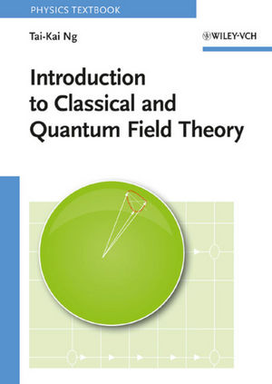 Introduction to Classical and Quantum Field Theory (352740726X) cover image