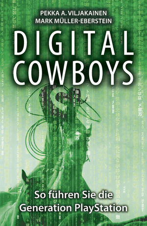 Digital Cowboys: So führen Sie die Generation Playstation
