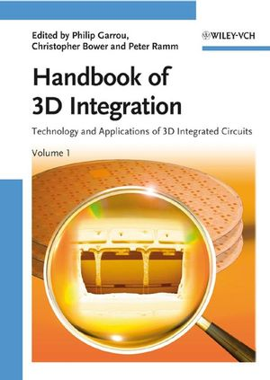 Handbook of 3D Integration, Volume 1: Technology and Applications of 3D Integrated Circuits