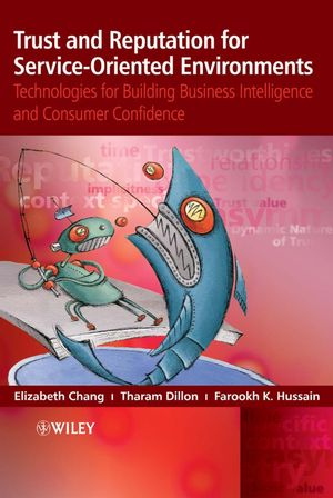 Trust and Reputation for Service-Oriented Environments: Technologies For Building Business Intelligence And Consumer Confidence (0470015470) cover image