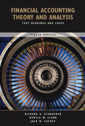 Financial Accounting Theory and Analysis: Text Readings and Cases, 8th Edition (0470182970) cover image