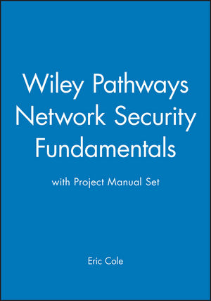 Wiley Pathways Network Security Fundamentals with Project Manual Set