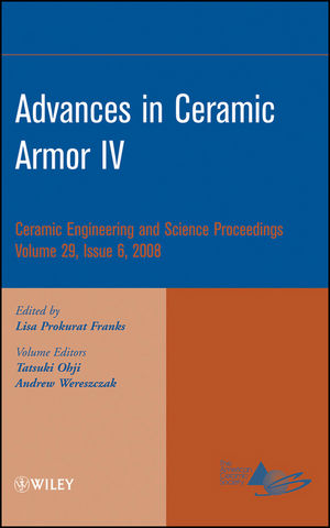 Advances in Ceramic Armor IV: Ceramic Engineering and Science Proceedings, Volume 29, Issue 6 (0470344970) cover image