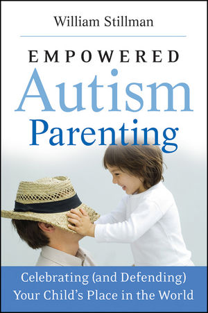 Empowered Autism Parenting: Celebrating (and Defending) Your Child